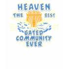 Heaven Best Gated Community shirt