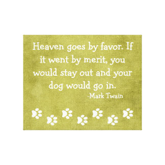 Heaven for Dogs-Mark Twain Quote Canvas Print