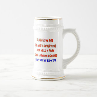 """""""Heaven has no rage like love to hatred turned """", 18 Oz Beer Stein"""