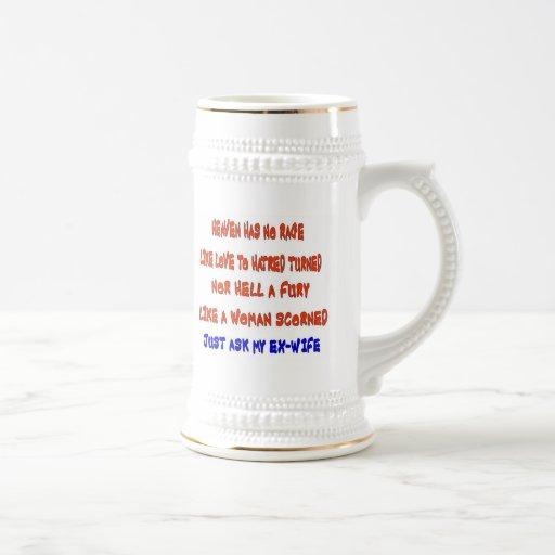 """Heaven has no rage like love to hatred turned "", Mug"
