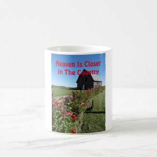 Heaven Is Closer In The Country, Barn & Zinnias Coffee Mug