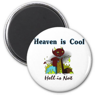 Heaven is cool, Hell is not christian gift item Magnet