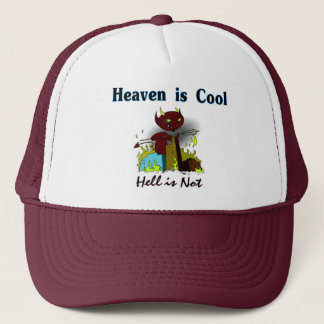 Heaven is cool, Hell is not christian gift item Trucker Hat