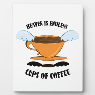 Heaven Is Endless Cups Of Coffee Plaque