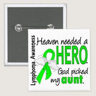 Heaven Needed a Hero Aunt Lymphoma Pinback Button