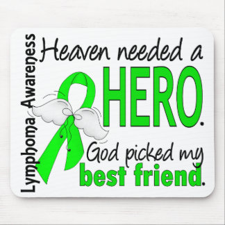 Heaven Needed a Hero Best Friend Lymphoma Mouse Pad