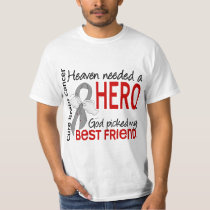 Heaven Needed a Hero Brain Cancer Best Friend T-Shirt