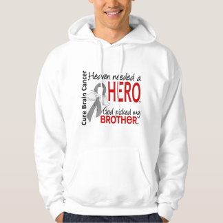 Heaven Needed a Hero Brain Cancer Brother Hooded Sweatshirt