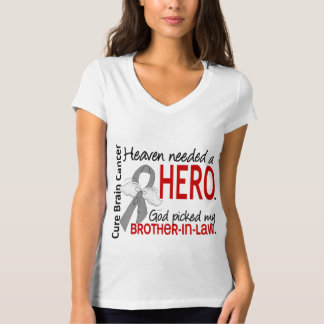 Heaven Needed a Hero Brain Cancer Brother-In-Law Tee Shirts