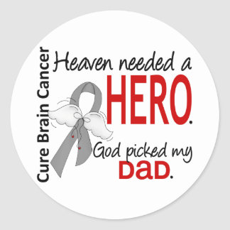 Heaven Needed a Hero Brain Cancer Dad Classic Round Sticker