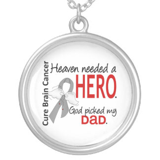 Heaven Needed a Hero Brain Cancer Dad Silver Plated Necklace