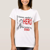 Heaven Needed a Hero Brain Cancer Dad T-Shirt