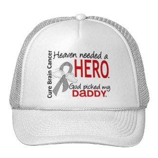 Heaven Needed a Hero Brain Cancer Daddy Hats