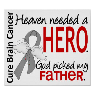 Heaven Needed a Hero Brain Cancer Father Posters