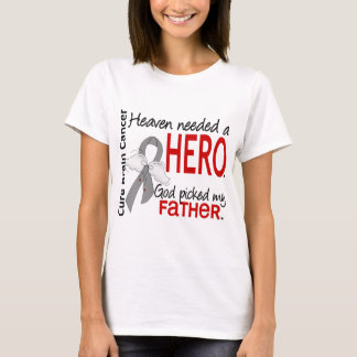 Heaven Needed a Hero Brain Cancer Father T-Shirt