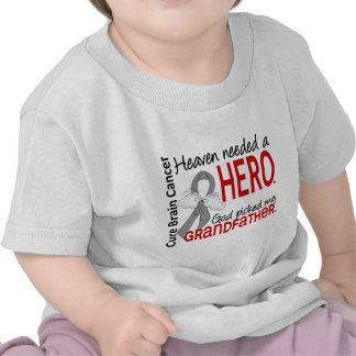Heaven Needed a Hero Brain Cancer Grandfather Shirts