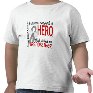 Heaven Needed a Hero Brain Cancer Grandfather T-shirts