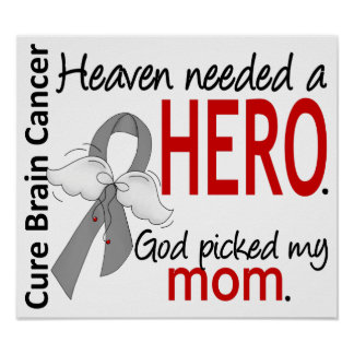 Heaven Needed a Hero Brain Cancer Mom Poster