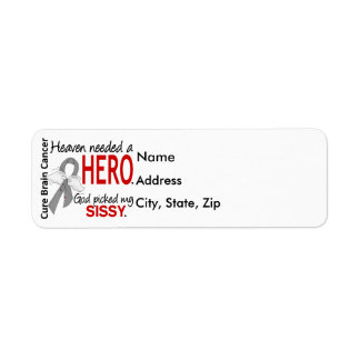 Heaven Needed a Hero Brain Cancer Sissy Label