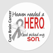 Heaven Needed a Hero Brain Cancer Son Classic Round Sticker