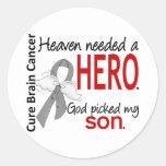 Heaven Needed a Hero Brain Cancer Son Classic Round Sticker