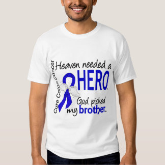 Heaven Needed a Hero Colon Cancer Brother T Shirt