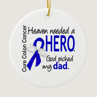 Heaven Needed a Hero Colon Cancer Dad Ceramic Ornament