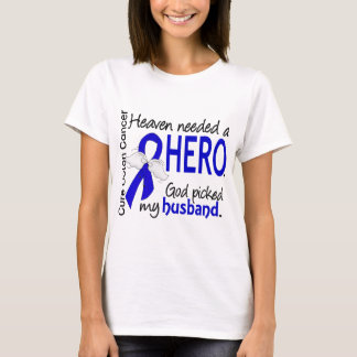 Heaven Needed a Hero Colon Cancer Husband T-Shirt