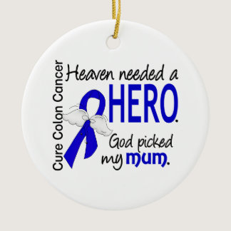 Heaven Needed a Hero Colon Cancer Mum Ceramic Ornament