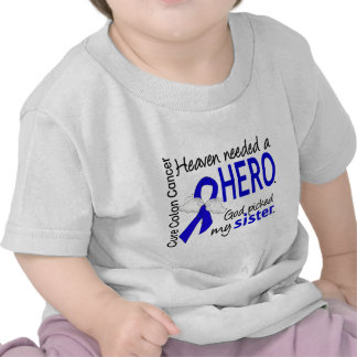 Heaven Needed a Hero Colon Cancer Sister T Shirts