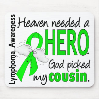 Heaven Needed a Hero Cousin Lymphoma Mouse Pad