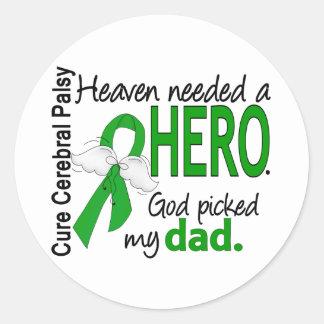 Heaven Needed a Hero CP Dad Round Sticker