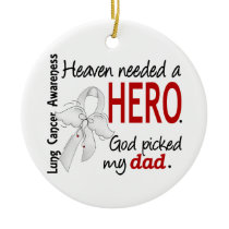 Heaven Needed a Hero Dad Lung Cancer Ceramic Ornament