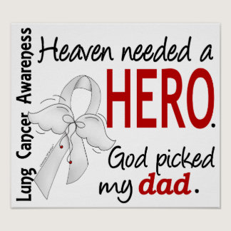 Heaven Needed a Hero Dad Lung Cancer Poster