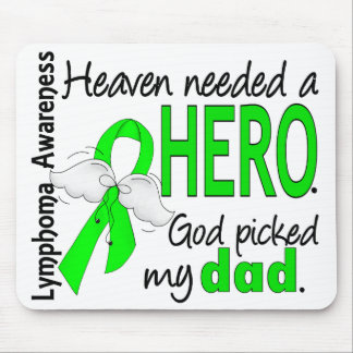 Heaven Needed a Hero Dad Lymphoma Mouse Pad
