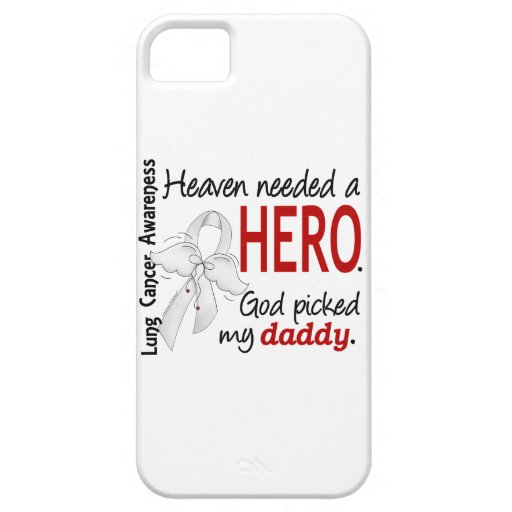 Heaven Needed A Hero Daddy Lung Cancer iPhone 5 Cover