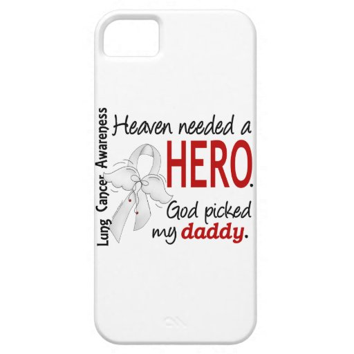 Heaven Needed A Hero Daddy Lung Cancer iPhone 5 Case