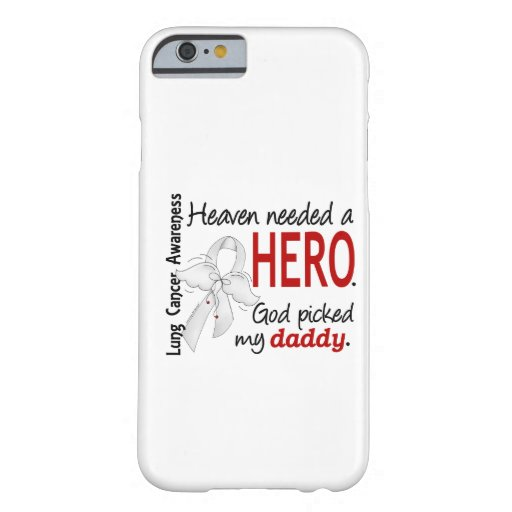 Heaven Needed A Hero Daddy Lung Cancer iPhone 6 Case