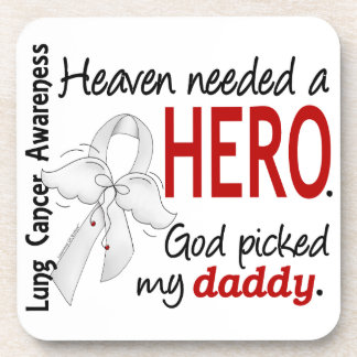 Heaven Needed A Hero Daddy Lung Cancer Beverage Coasters