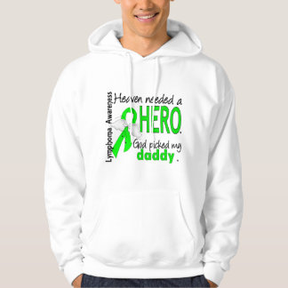 Heaven Needed a Hero Daddy Lymphoma Hoodie