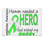 Heaven Needed a Hero Daddy Lymphoma iPad Mini Cover