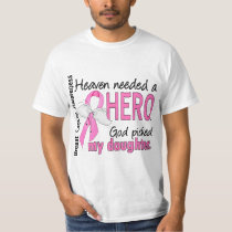 Heaven Needed A Hero Daughter Breast Cancer T-Shirt