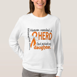 Heaven Needed a Hero Daughter Leukemia T-Shirt