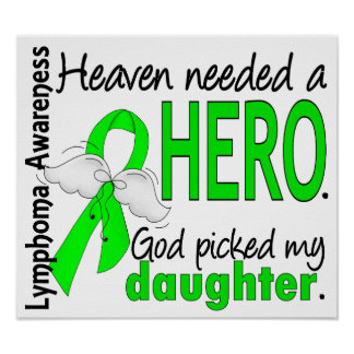 Heaven Needed a Hero Daughter Lymphoma Posters