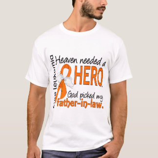 Heaven Needed a Hero Father-In-Law Leukemia T-Shirt