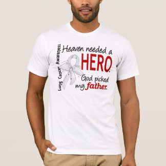 Heaven Needed A Hero Father Lung Cancer T-Shirt