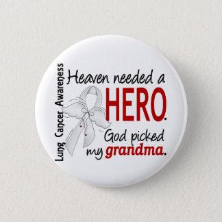 Heaven Needed A Hero Grandma Lung Cancer Button