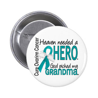 Heaven Needed a Hero Grandma Ovarian Cancer Pinback Buttons