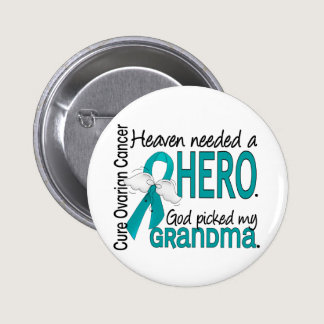 Heaven Needed a Hero Grandma Ovarian Cancer Button