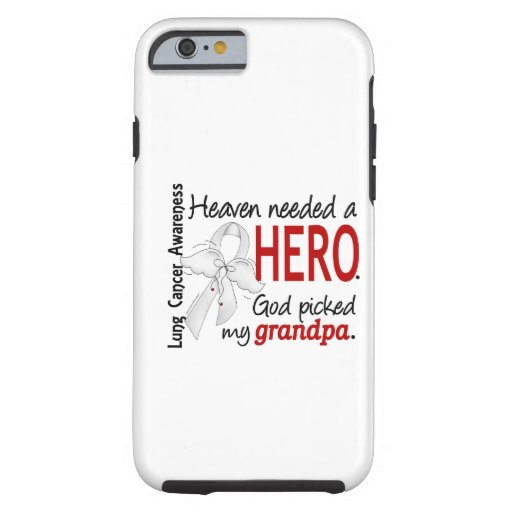 Heaven Needed A Hero Grandpa Lung Cancer iPhone 6 Case